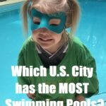City With The Most Swimming Pools?