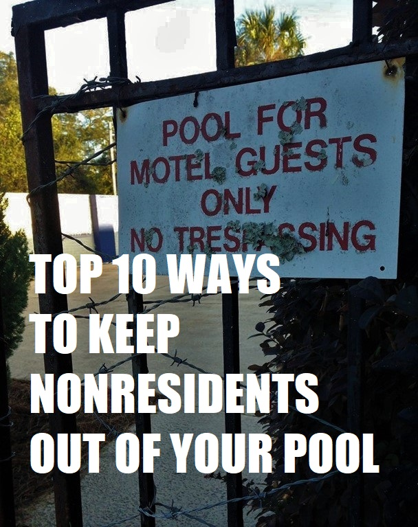 How To Keep Nonresidents Out of The Swimming Pool at Your Property